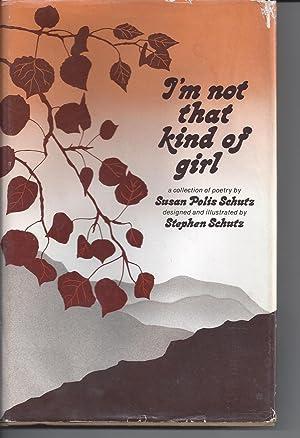 I'm not that kind of girl -: Schutz, Susan Polis