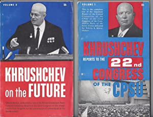 Khrushchev Reports To The 22nd Congress of the CPSU (in 2 vols)