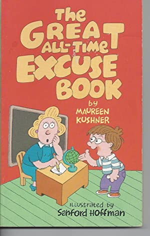 The Great All-Time Excuse Book: Kushner, Maureen
