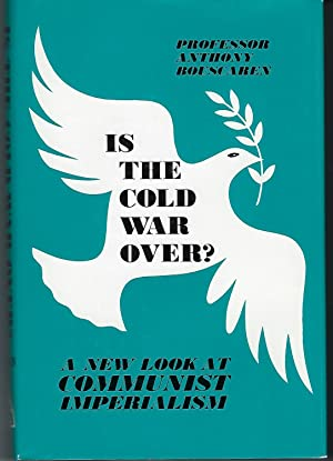 Is The Cold War Over?: A New Look At Communist Imperialism