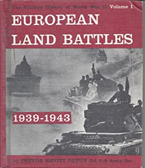 European Land Battles 1939-1943: The Military History of World War II: Volume 1