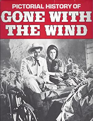 Pictorial History Of Gone With The Wind: Gardner, Gerald and