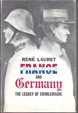France and Germany - The Legacy of Charlemagne