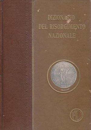 Dizionario del Risorgimento nazionale. Volume 1. I Fatti (A-Z). Volume II: Le persone (A-D). Volume...