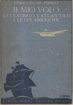 Il mio volo attraverso l'Atlantico e le: DE PINEDO Francesco