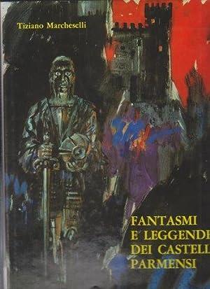Fantasmi e leggende dei castelli parmensi: MARCHESELLI Tiziano