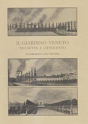 Il giardino Veneto tra sette e ottocento: VISENTINI Margherita Azzi
