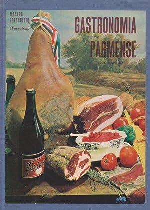 Gastronomia parmense ossia Parma capitale dei buongustai.: BOTTI Ferruccio (Mastro