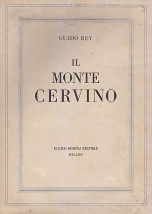 Il Monte Cervino: REY Guido