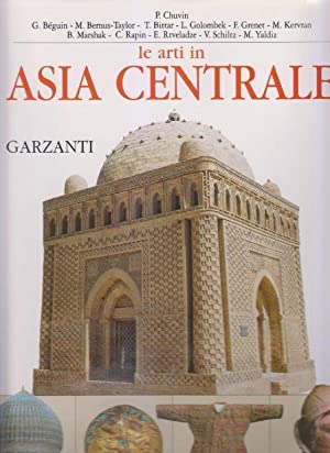 Le arti in Asia Centrale: CHUVIN P., BEGUIN