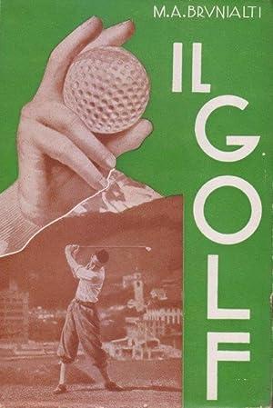 Il Golf. Che cosa è e come: BRUNIALTI M.A.