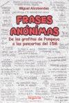 FRASES ANÓNIMAS : DE LOS GRAFITOS DE POMPEYA A LAS PANCARTAS DEL 15 M - ALCOBENDAS TIRADO, MIGUEL