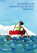 INICIACIÓN A LA EXPERIENCIA DE DIOS : ITINERARIO 2 - CENTRO DE ESPIRITUALIDAD SAN