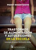 TRASTORNOS DE ALIMENTACIÓN Y AUTOLESIONES EN LA ESCUELA. ESTRATEGIAS DE APOYO EN - KNIGHTSMITH, POOKY