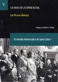 EL REINADO DEMOCRÁTICO DE JUAN CARLOS I. (LAS BASES DE LA ESPAÑA ACTUAL V. 5). - PALACIOS BAÑUELOS, LUIS