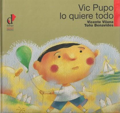 VIC PUPO LO QUIERE TODO - VILANA TAIX, VICENTE