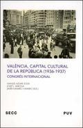 VALÈNCIA, CAPITAL CULTURAL DE LA REPÚBLICA (1936-1937). CONGRÉS INTERNACIONAL - MANUEL AZNAR SOLER, JOSEP L. B