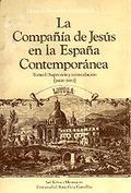 LA COMPAÑÍA DE JESÚS EN LA ESPAÑA CONTEMPORÁNEA. SUPRESIÓN Y REINSTALACIÓN (1868-1883) - REVUELTA GONZÁLEZ, MANUEL