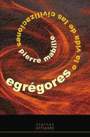 EGRÉGORES: O LA VIDA DE LAS CIVILIZACIONES - MABILLE, PIERRE
