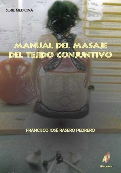 MANUAL DEL MASAJE DEL TEJIDO CONJUNTIVO - RASERO PEDRERO, FRANCISCO J.