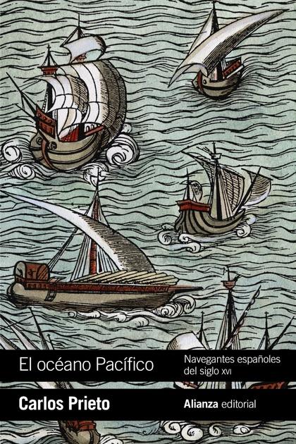 EL OCÉANO PACÍFICO: NAVEGANTES ESPAÑOLES DEL SIGLO XVI - PRIETO, CARLOS