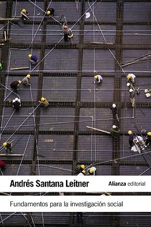 FUNDAMENTOS PARA LA INVESTIGACIÓN SOCIAL: SANTANA LEITNER, ANDRES