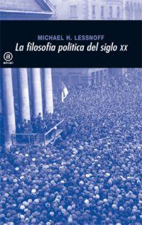 LA FILOSOFÍA POLÍTICA DEL SIGLO XX: MICHAEL H. LESSNOFF
