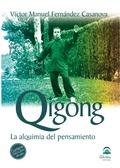 QIGONG : LA ALQUIMIA DEL PENSAMIENTO: FERNANDEZ CASANOVA VICTOR