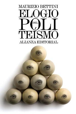ELOGIO DEL POLITEÍSMO.: BETTINI, MAURIZIO