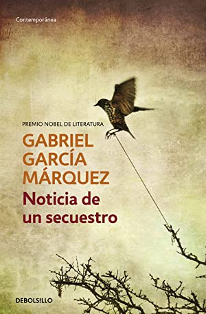 NOTICIA DE UN SECUESTRO: GARCIA MARQUEZ,GABRIEL