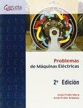 PROBLEMAS RESUELTOS DE MAQUINAS ELÉCTRICAS 2º EDICION.: FRAILE MORA, JESÚS