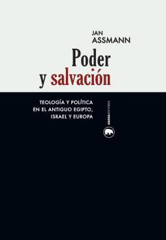 PODER Y SALVACIÓN : TEOLOGÍA Y POLÍTICA: ASSMANN, JAN