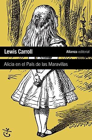 ALICIA EN EL PAÍS DE LAS MARAVILLLAS: CARROLL, LEWIS