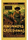 ANDANZAS CASTELLANAS. ÁVILA, SEGOVIA, MADRID: ALMELA MELIÁ, JUAN