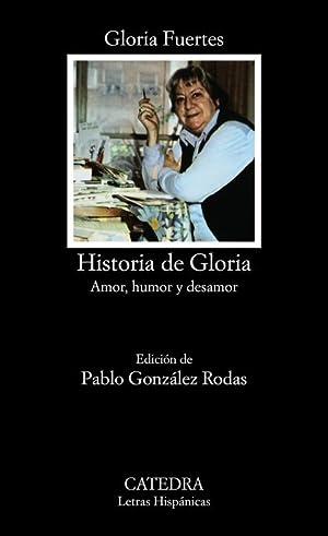 Historia de Gloria (Amor, humor y desamor): FUERTES, GLORIA