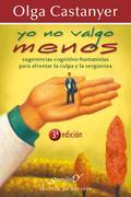 YO NO VALGO MENOS: SUGERENCIAS COGNITIVO-CONDUCTUALES PARA: CASTANYER MAYER-SPIESS, OLGA