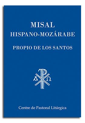MISAL HISPANO-MOZÁRABE. PROPIO DE LOS SANTOS.: VARIOS AUTORES