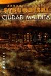 CIUDAD MALDITA: STRUGATSKI, ARKADI Y