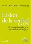 EL DON DE LA VERDAD (JN 1,: TUÑÍ VANCELLS SJ,