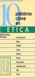 10 PALABRAS CLAVE EN ETICA: CORTINA ORTS, ADELA