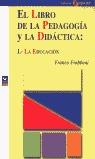 EL LIBRO DE LA PEDAGOGÍA Y LA: FRABBONI, FRANCO