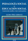 PEDAGOGIA SOCIAL. EDUCACION SOCIAL: PÉREZ SERRANO, GLORIA