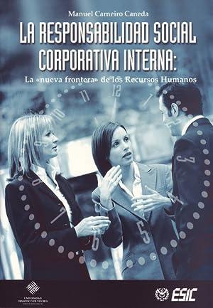 LA RESPONSABILIDAD SOCIAL CORPORATIVA INTERNA: CARNEIRO CANEDA, MANUEL