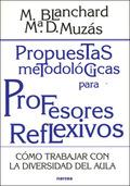 PROPUESTAS METODOLÓGICAS PARA PROFESORES REFLEXIVOS: CÓMO TRABAJAR: BLANCHARD, MERCEDES Y