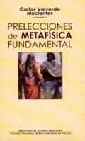 PRELECCIONES DE METAFÍSICA FUNDAMENTAL: VALVERDE MUCIENTES, CARLOS