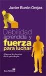 DEBILIDAD APRENDIDA Y FUERZA PARA LUCHAR : BURÓN OREJAS, JAVIER