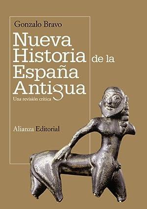NUEVA HISTORIA DE LA ESPAÑA ANTIGUA: BRAVO, GONZALO