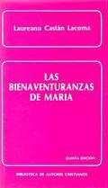 LAS BIENAVENTURANZAS DE MARÍA: CASTAN LACOMA, LAUREANO