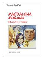 MAGDALENA MORANO, EDUCADORA Y MADRE: BOSCO, TERESIO