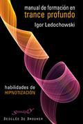 MANUAL DE FORMACIÓN EN TRANCE PROFUNDO : LEDOCHOWSKI, IGOR